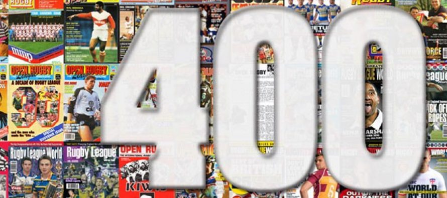 Rugby League World Issue 400 – Online Now!