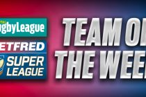 TotalRL's Super League Team of the Week – Round 19