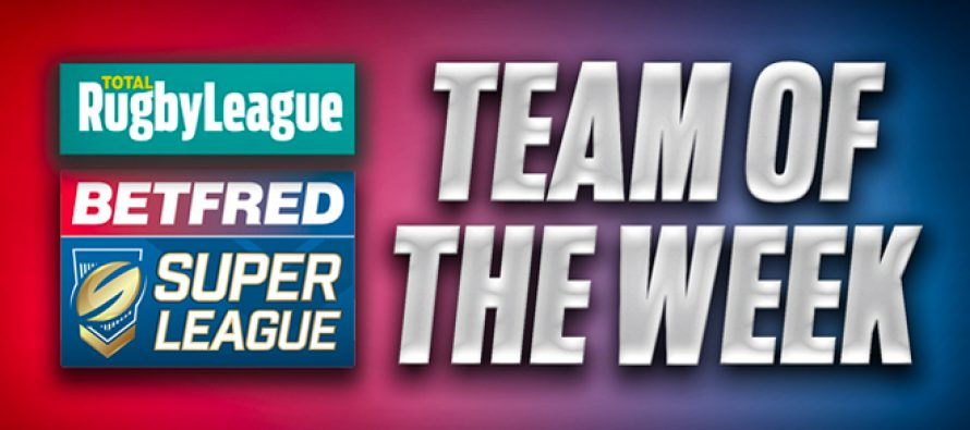 TotalRL's Super League Team of the Week – Round 22